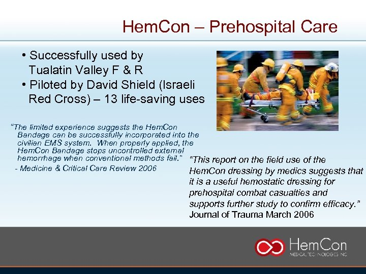 Hem. Con – Prehospital Care • Successfully used by Tualatin Valley F & R