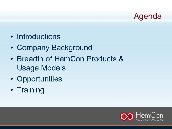 Agenda • Introductions • Company Background • Breadth of Hem. Con Products & Usage