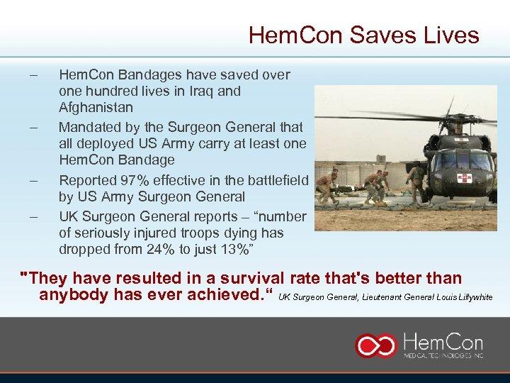 Hem. Con Saves Lives – – Hem. Con Bandages have saved over one hundred