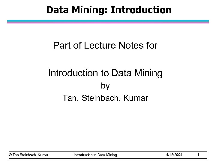Data Mining: Introduction Part of Lecture Notes for Introduction to Data Mining by Tan,