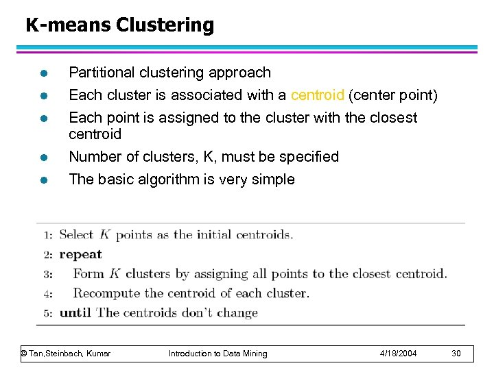 K-means Clustering l Partitional clustering approach l Each cluster is associated with a centroid