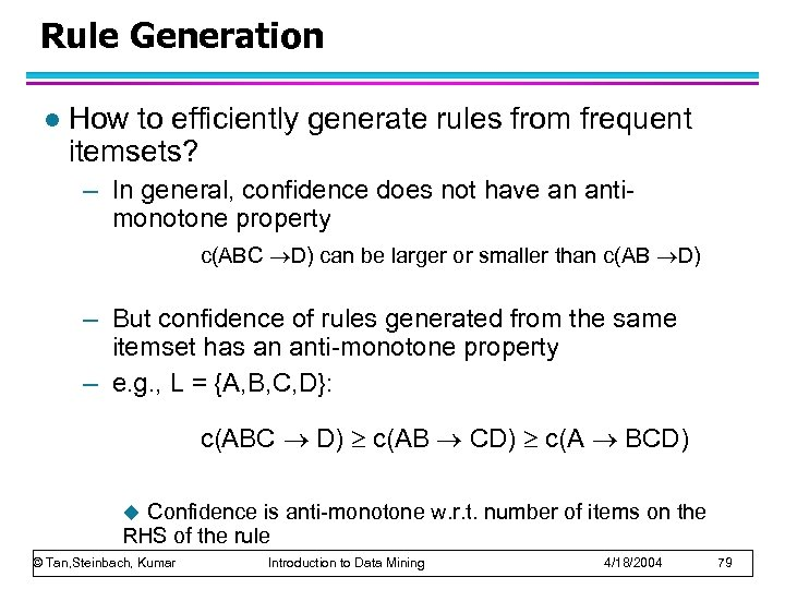 Rule Generation l How to efficiently generate rules from frequent itemsets? – In general,