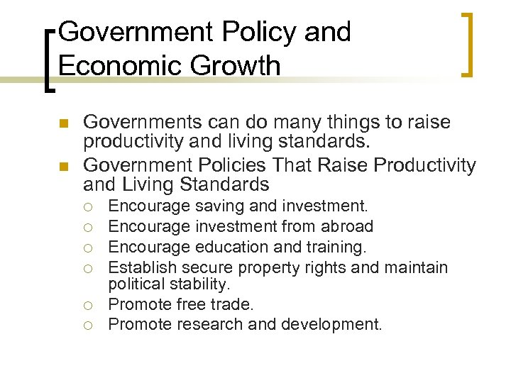 Government Policy and Economic Growth n n Governments can do many things to raise