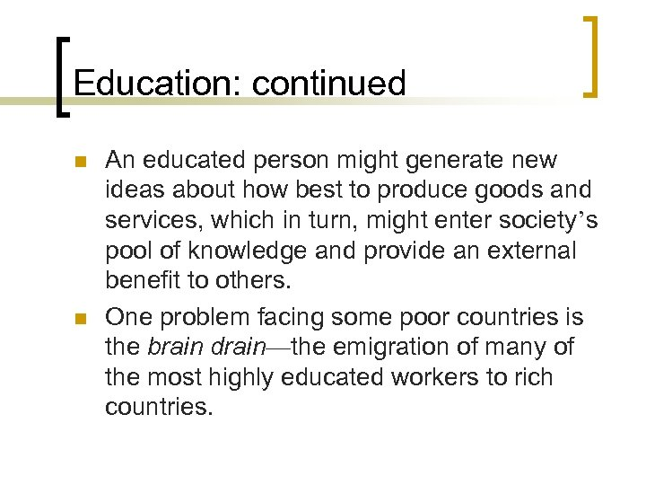 Education: continued n n An educated person might generate new ideas about how best