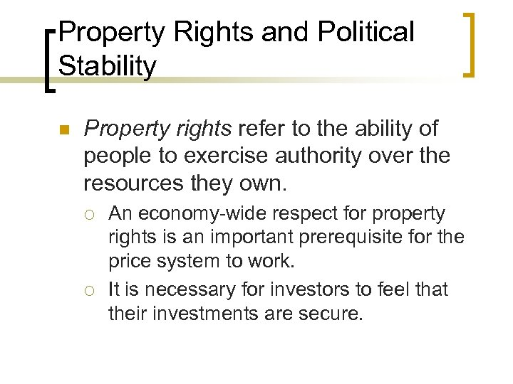 Property Rights and Political Stability n Property rights refer to the ability of people