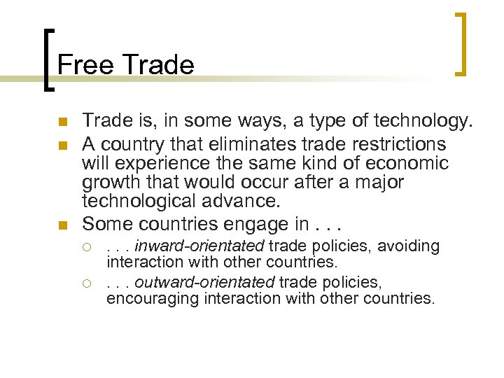 Free Trade n n n Trade is, in some ways, a type of technology.