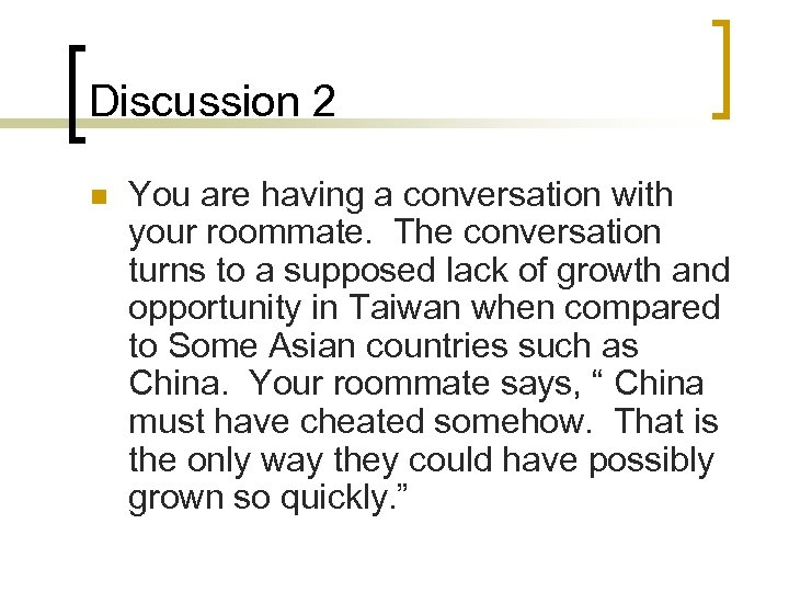 Discussion 2 n You are having a conversation with your roommate. The conversation turns