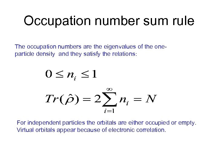 Occupation number sum rule The occupation numbers are the eigenvalues of the oneparticle density