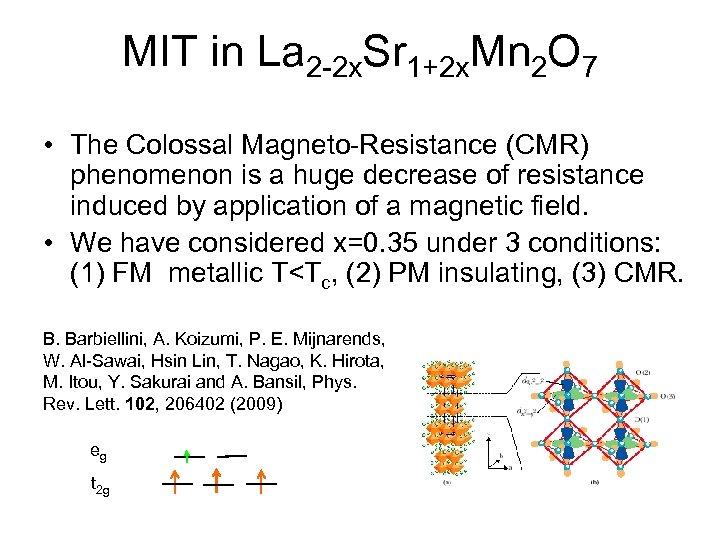 MIT in La 2 -2 x. Sr 1+2 x. Mn 2 O 7 •
