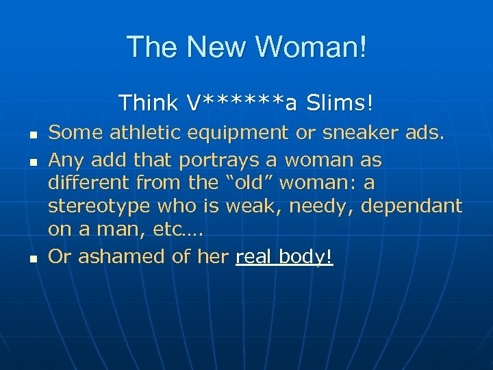 The New Woman! Think V******a Slims! n n n Some athletic equipment or sneaker
