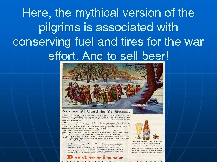 Here, the mythical version of the pilgrims is associated with conserving fuel and tires