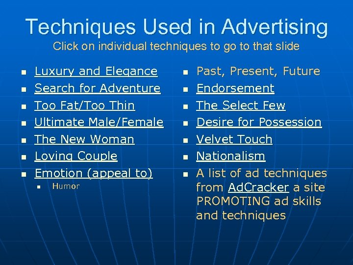Techniques Used in Advertising Click on individual techniques to go to that slide n