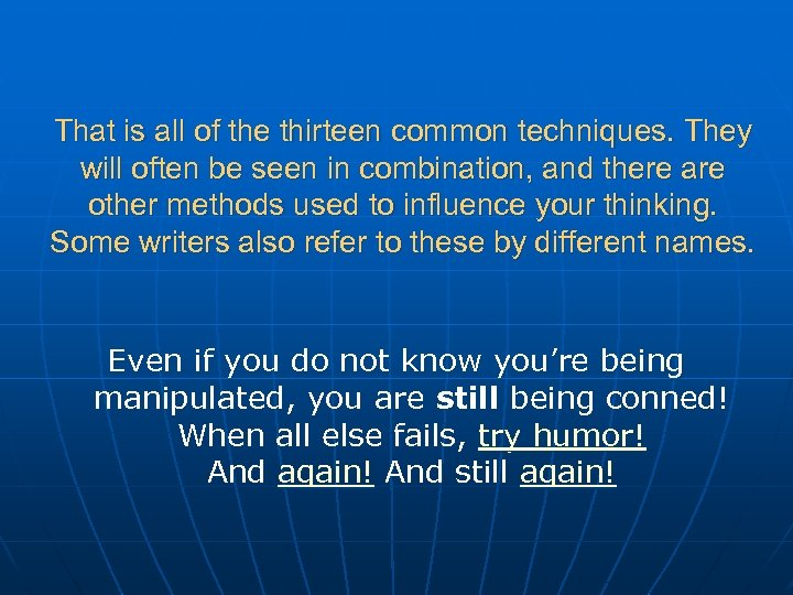 That is all of the thirteen common techniques. They will often be seen in
