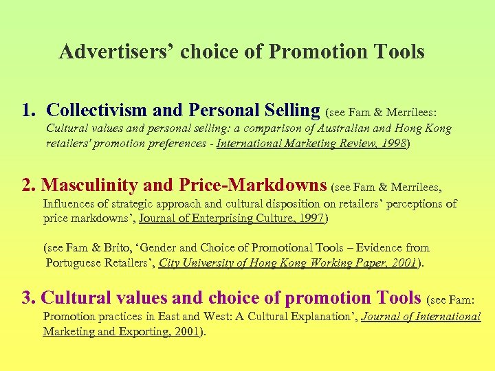 Advertisers' choice of Promotion Tools 1. Collectivism and Personal Selling (see Fam &