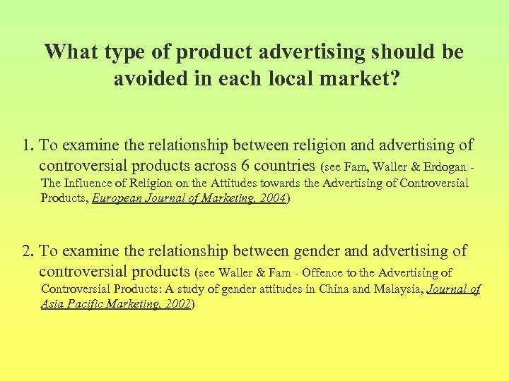 What type of product advertising should be avoided in each local market? 1. To