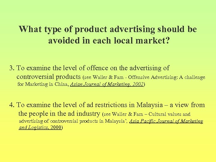What type of product advertising should be avoided in each local market? 3. To