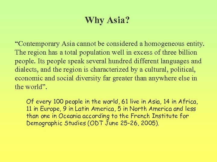 """Why Asia? """"Contemporary Asia cannot be considered a homogeneous entity. The region has a"""