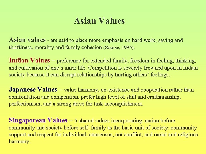 Asian Values Asian values - are said to place more emphasis on hard work,