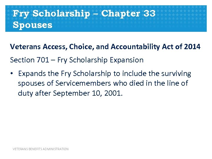 Fry Scholarship – Chapter 33 Spouses Veterans Access, Choice, and Accountability Act of 2014