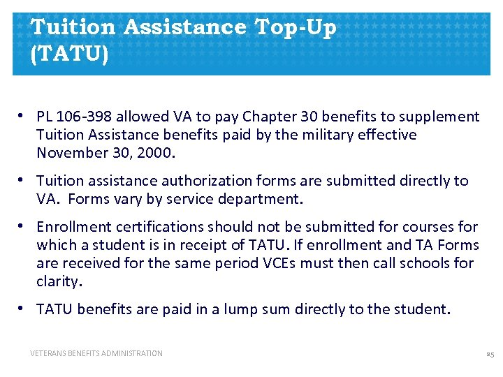 Tuition Assistance Top-Up (TATU) • PL 106 -398 allowed VA to pay Chapter 30