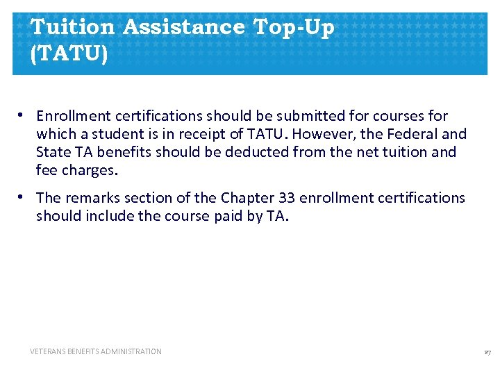 Tuition Assistance Top-Up (TATU) • Enrollment certifications should be submitted for courses for which