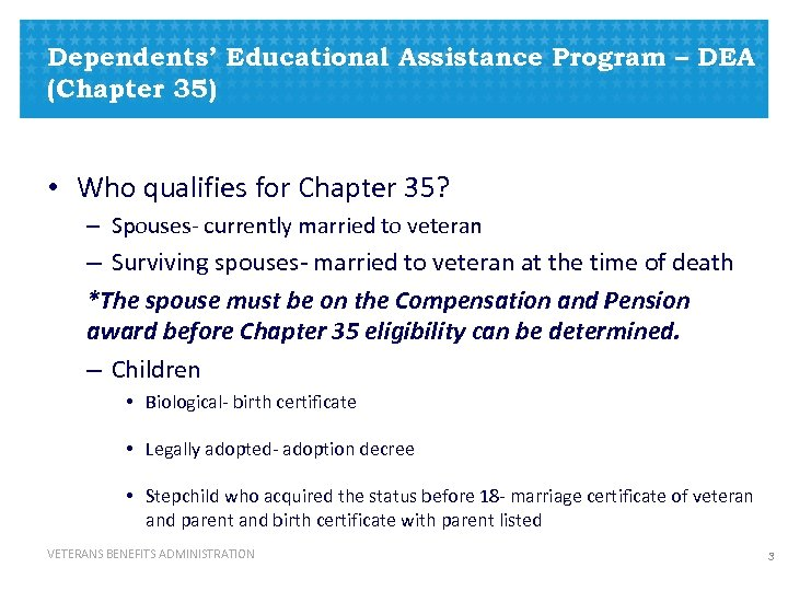 Dependents' Educational Assistance Program – DEA (Chapter 35) • Who qualifies for Chapter 35?