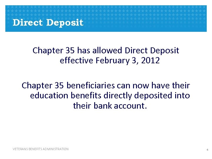 Direct Deposit Chapter 35 has allowed Direct Deposit effective February 3, 2012 Chapter 35