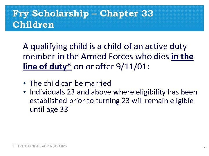 Fry Scholarship – Chapter 33 Children A qualifying child is a child of an
