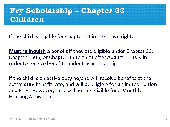 Fry Scholarship – Chapter 33 Children If the child is eligible for Chapter 33