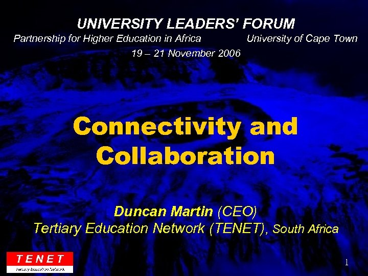 UNIVERSITY LEADERS' FORUM Partnership for Higher Education in Africa University of Cape Town 19