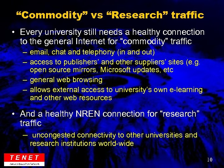 """Commodity"" vs ""Research"" traffic • Every university still needs a healthy connection to the"