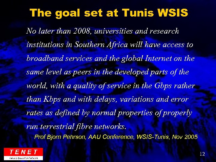 The goal set at Tunis WSIS No later than 2008, universities and research institutions