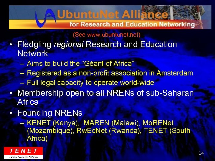 (See www. ubuntunet. net) • Fledgling regional Research and Education Network – Aims to