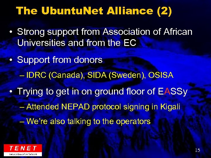 The Ubuntu. Net Alliance (2) • Strong support from Association of African Universities and