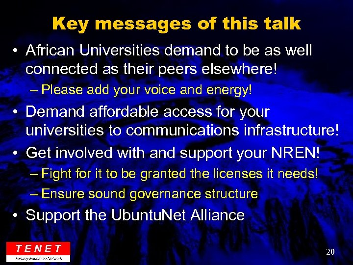 Key messages of this talk • African Universities demand to be as well connected