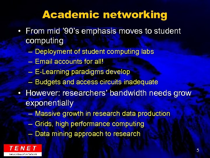Academic networking • From mid ' 90's emphasis moves to student computing – –