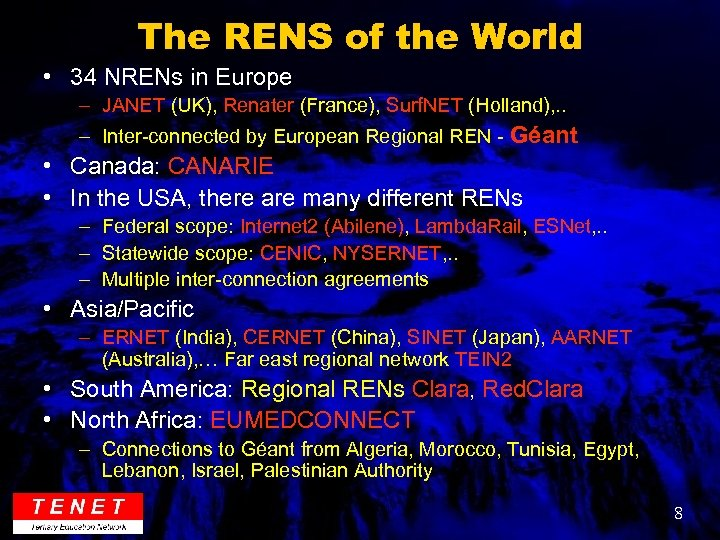 The RENS of the World • 34 NRENs in Europe – JANET (UK), Renater