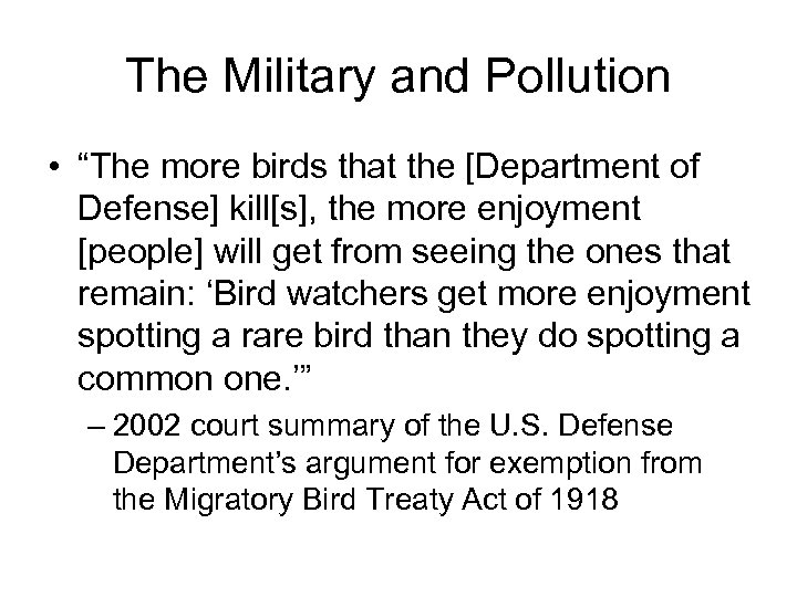 """The Military and Pollution • """"The more birds that the [Department of Defense] kill[s],"""