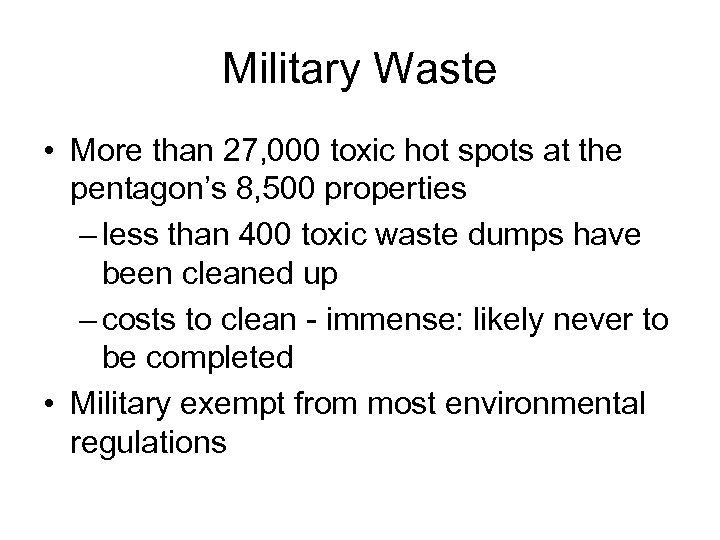Military Waste • More than 27, 000 toxic hot spots at the pentagon's 8,