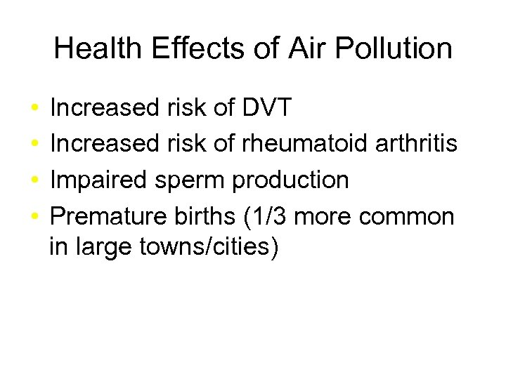 Health Effects of Air Pollution • • Increased risk of DVT Increased risk of