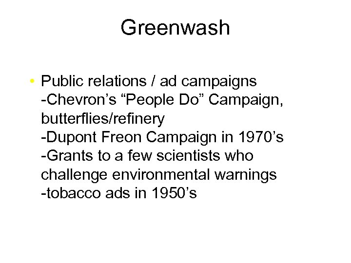"""Greenwash • Public relations / ad campaigns -Chevron's """"People Do"""" Campaign, butterflies/refinery -Dupont Freon"""