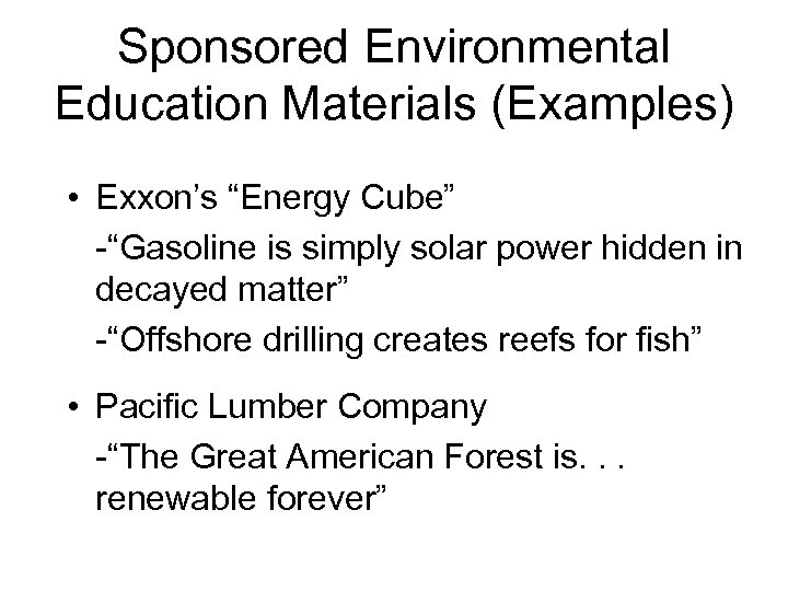 """Sponsored Environmental Education Materials (Examples) • Exxon's """"Energy Cube"""" -""""Gasoline is simply solar power"""