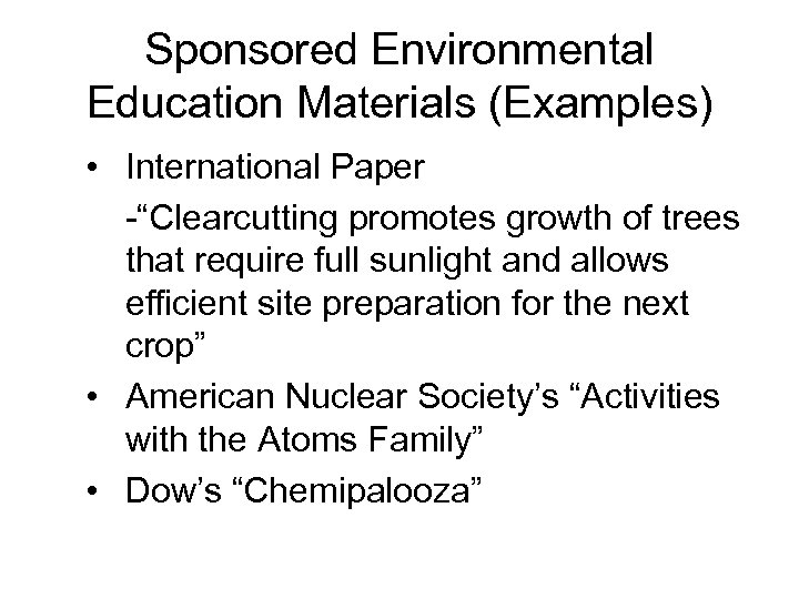 """Sponsored Environmental Education Materials (Examples) • International Paper -""""Clearcutting promotes growth of trees that"""