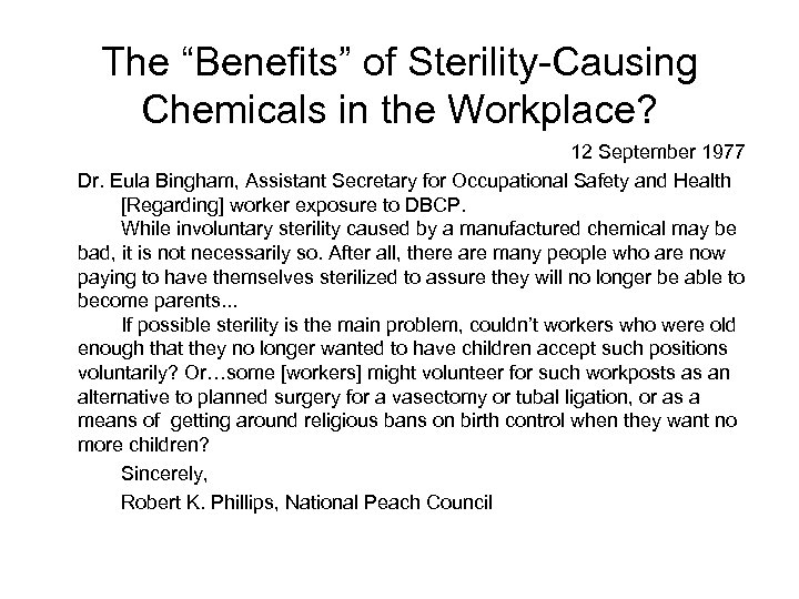 """The """"Benefits"""" of Sterility-Causing Chemicals in the Workplace? 12 September 1977 Dr. Eula Bingham,"""