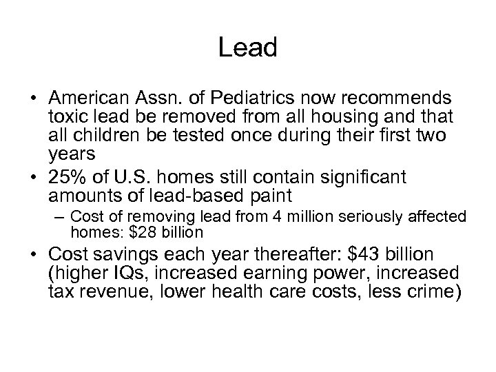 Lead • American Assn. of Pediatrics now recommends toxic lead be removed from all