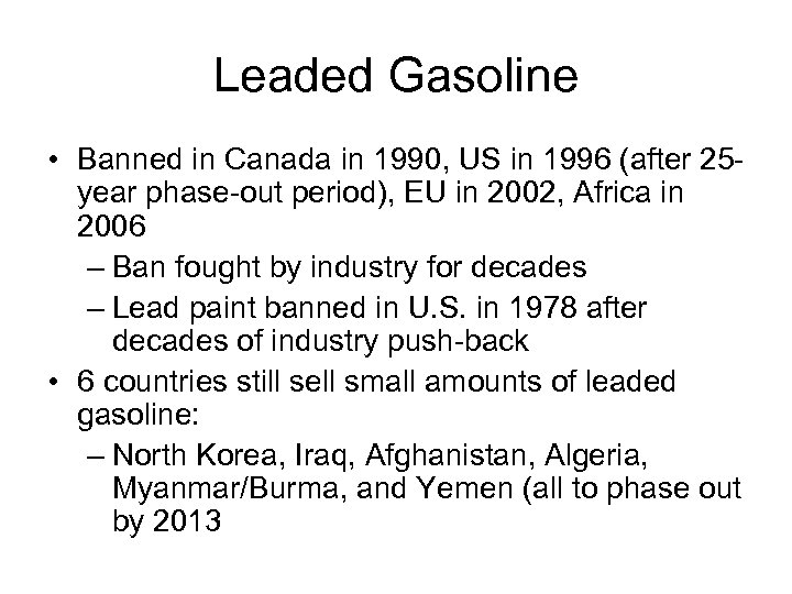 Leaded Gasoline • Banned in Canada in 1990, US in 1996 (after 25 year