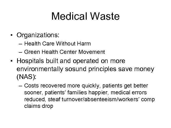 Medical Waste • Organizations: – Health Care Without Harm – Green Health Center Movement
