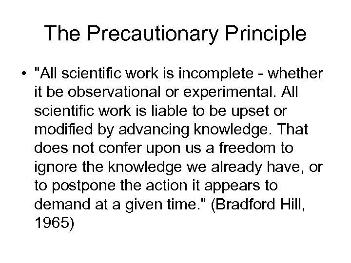 The Precautionary Principle •