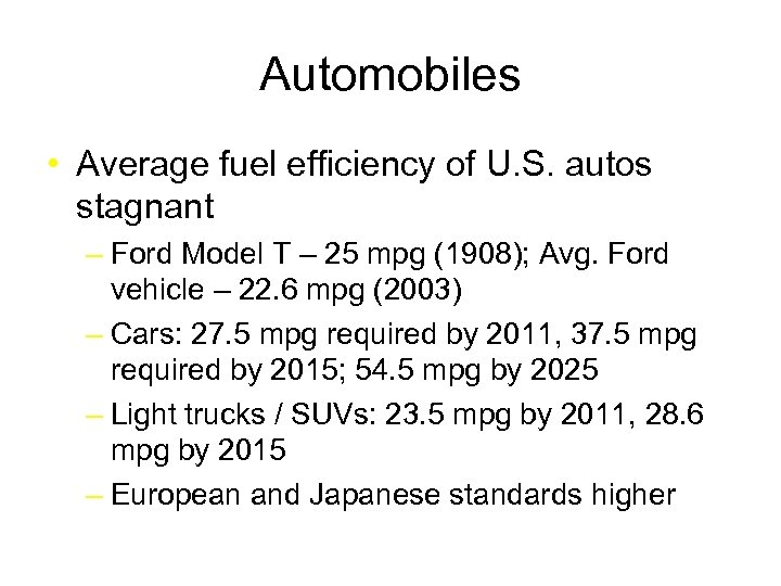 Automobiles • Average fuel efficiency of U. S. autos stagnant – Ford Model T