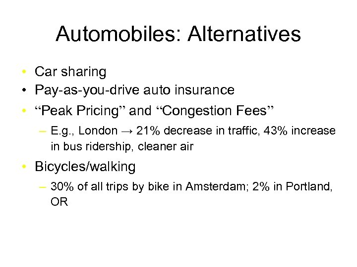 """Automobiles: Alternatives • Car sharing • Pay-as-you-drive auto insurance • """"Peak Pricing"""" and """"Congestion"""
